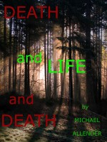 Death and Life and Death