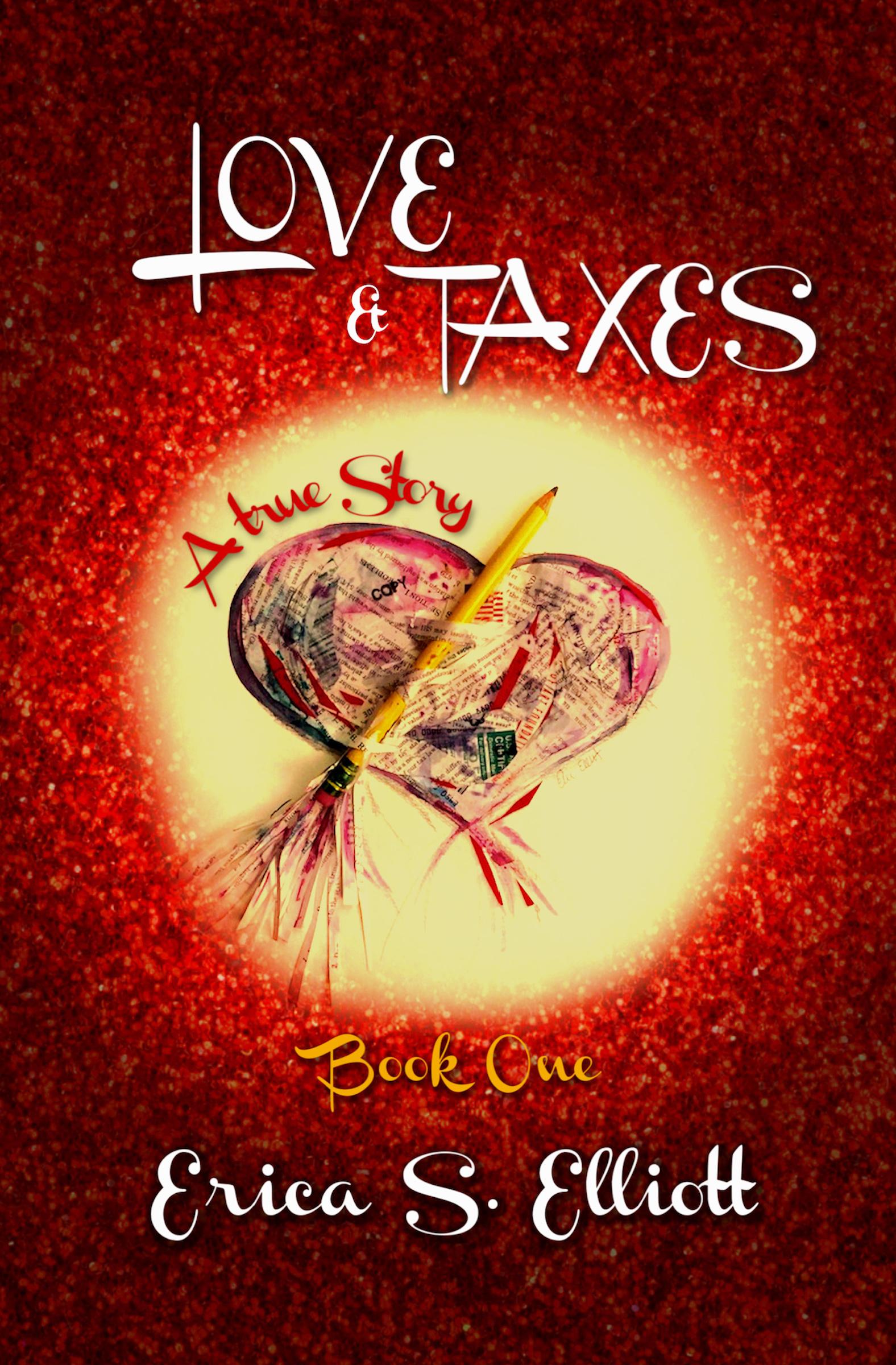Love & Taxes, an Ebook by Erica S  Elliott