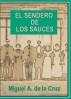 El Sendero de los Sauces by Miguel Ángel de la Cruz