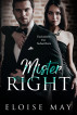 Mister Right by Eloise May