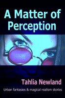 Cover for 'A Matter of Perception (Urban fantasy & magical realism stories)'