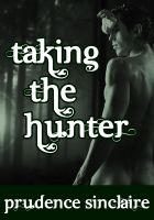 Prudence Sinclaire - Taking the Hunter (Wickedly Ever After Bundle #1)