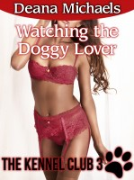 Deana Michaels - Watching the Doggy Lover (The Kennel Club 4)