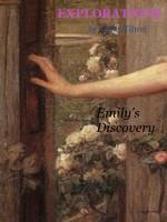 Emily Tilton - Explorations: Emily's Discovery