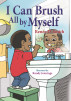 I Can Brush All by Myself by Renée D. Smith