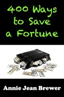Annie Jean Brewer - 400 Ways to Save a Fortune