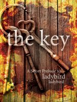 Cover for 'The Key: A Short Prelude to Ladybird Ladybird'