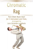 Pure Sheet Music - Chromatic Rag Pure Sheet Music Duet for C Instrument and Viola, Arranged by Lars Christian Lundholm