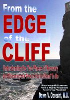 Dawn V. Obrecht, M.D - From the Edge of the Cliff:Understanding the Two Phases of Recovery And Becoming the Person You're Meant To Be