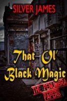 Silver James - That Ol' Black Magic