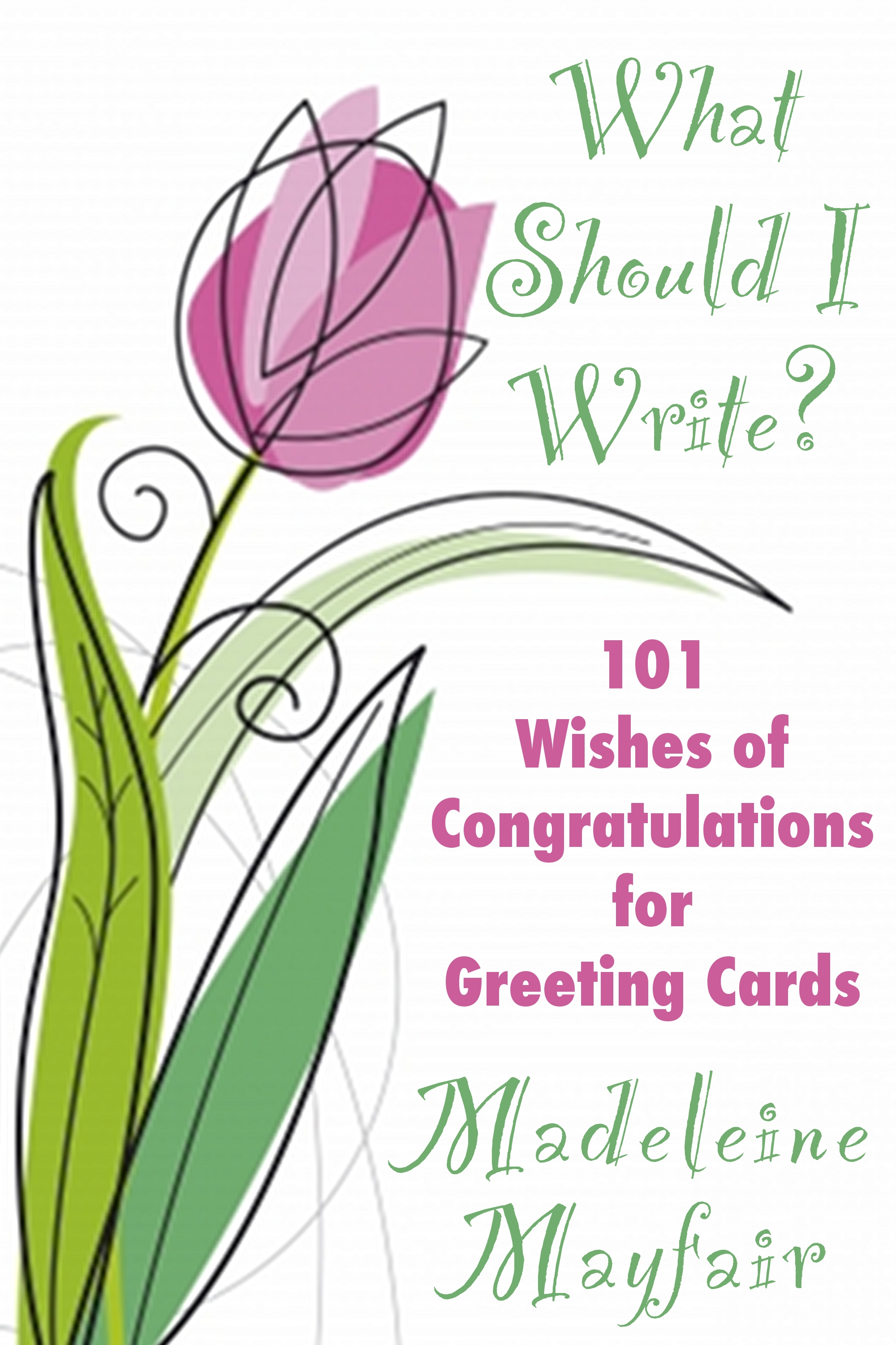 Smashwords about madeleine mayfair author of how to save money what should i write 101 wishes of congratulations for greeting cards by madeleine mayfair kristyandbryce Images