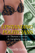 Upstanding Politicians ::8: Theresa's Dream (a Gangbang Story) by Danielle Leloup