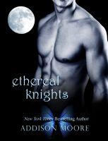 Addison Moore - Ethereal Knights (A Companion Novel)