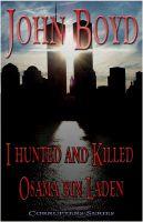 John Boyd - I Hunted and Killed Osama bin Laden