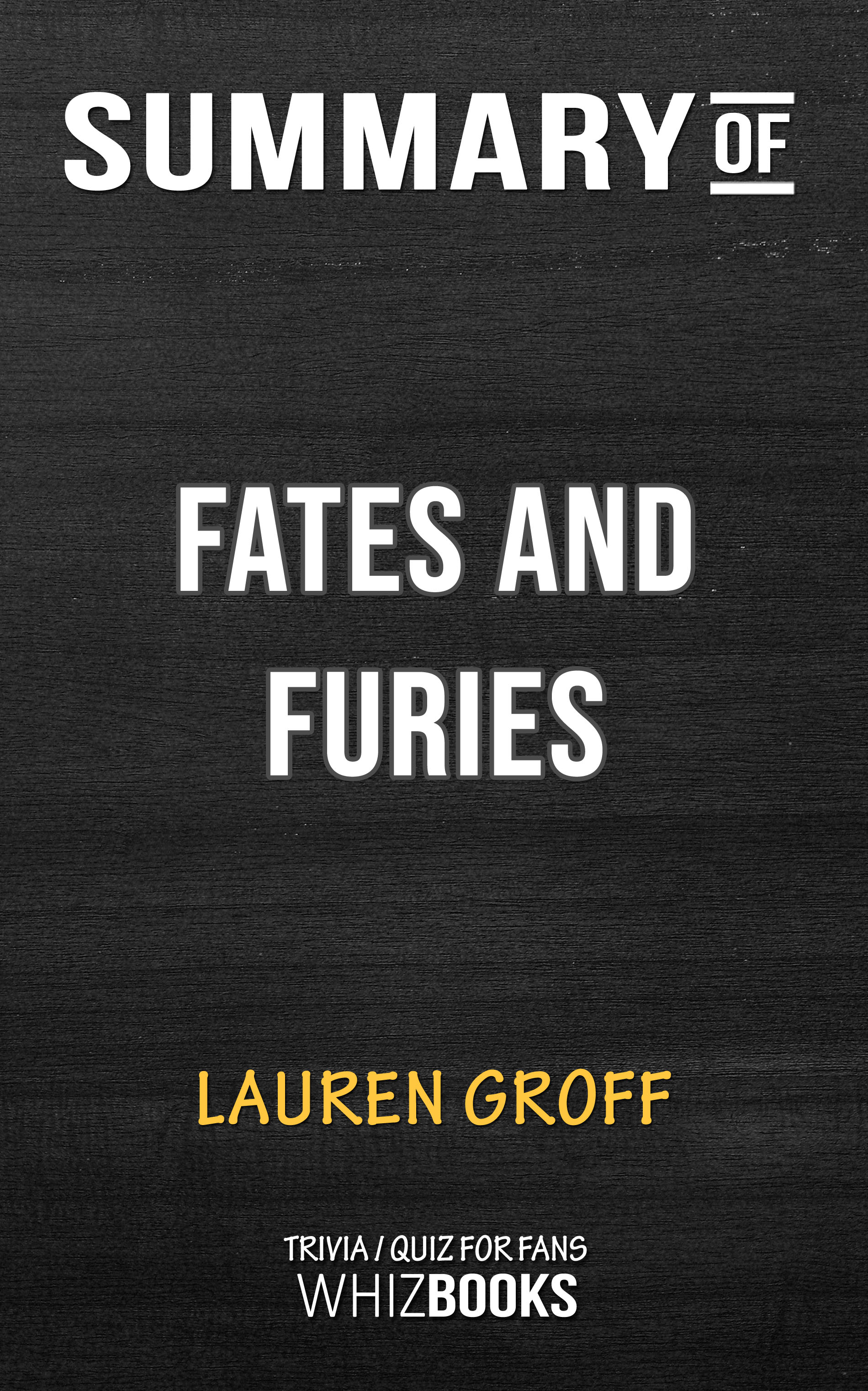 Summary Of Fates And Furies A Novel By Lauren Groff Trivia Quiz For Fans An Ebook By Whiz Books