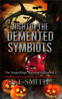 S.E. Smith - The Dragonlings' Haunted Halloween 2: Night of the Demented Symbiots
