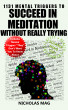1131 Mental Triggers to Succeed in Meditation Without Really Trying by Nicholas Mag