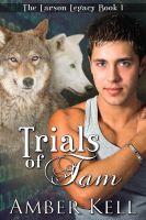 Amber Kell - Trials of Tam