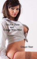 Ginger Starr - Tea For Three and Cougar Bites Man