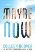 Maybe Now (Maybe Someday part two) by Colleen Hoover