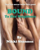 Nikki Shannen - Bound To Her Neighbors