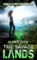 Jennifer and Christopher Martucci - Planet Urth: The Savage Lands (Book 2)