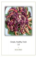 Cover for 'Simple, Healthy, Fresh 1.0'