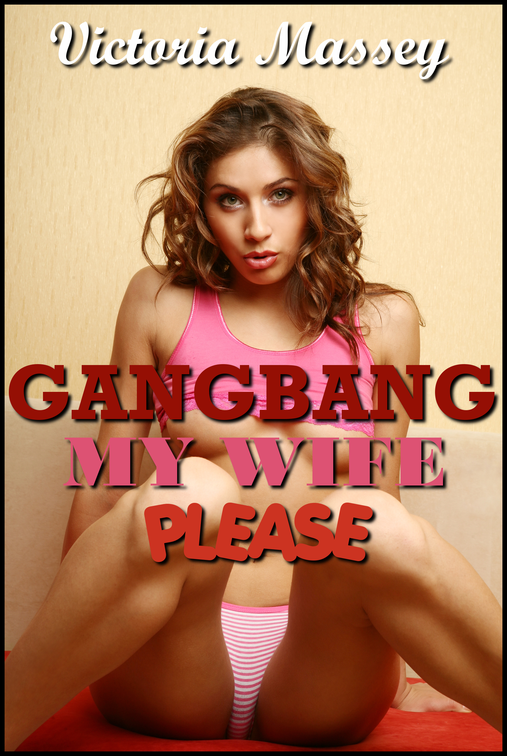 Gangbang My Wife Xxx