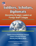 Soldiers, Scholars, Diplomats: Educating Strategic Leaders at Foreign Staff Colleges - Analysis of General Wedemeyer's Personal Archives at Stanford University, Educating Army Officers Abroad by Progressive Management