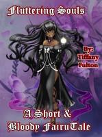 Tiffany Fulton - Fluttering Souls: A Short & Bloody FairyTale