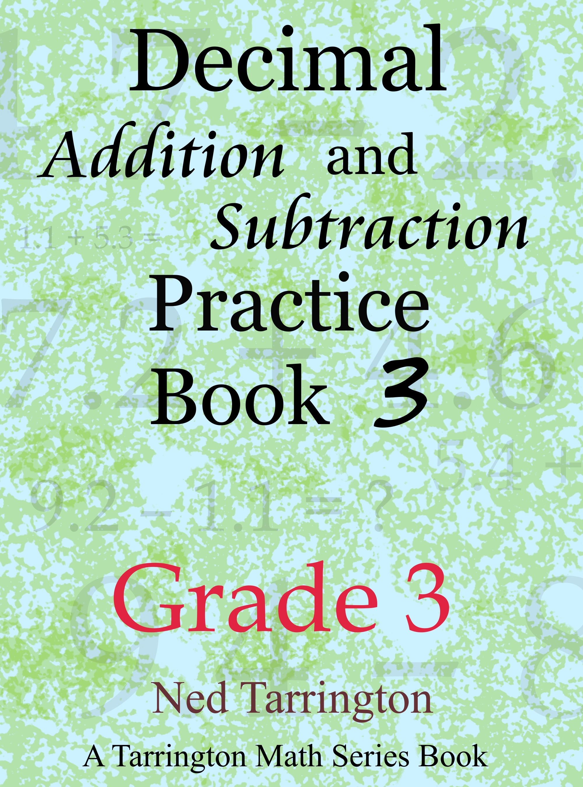 Decimal Addition and Subtraction Practice Book 3, Grade 3, an Ebook by Ned  Tarrington
