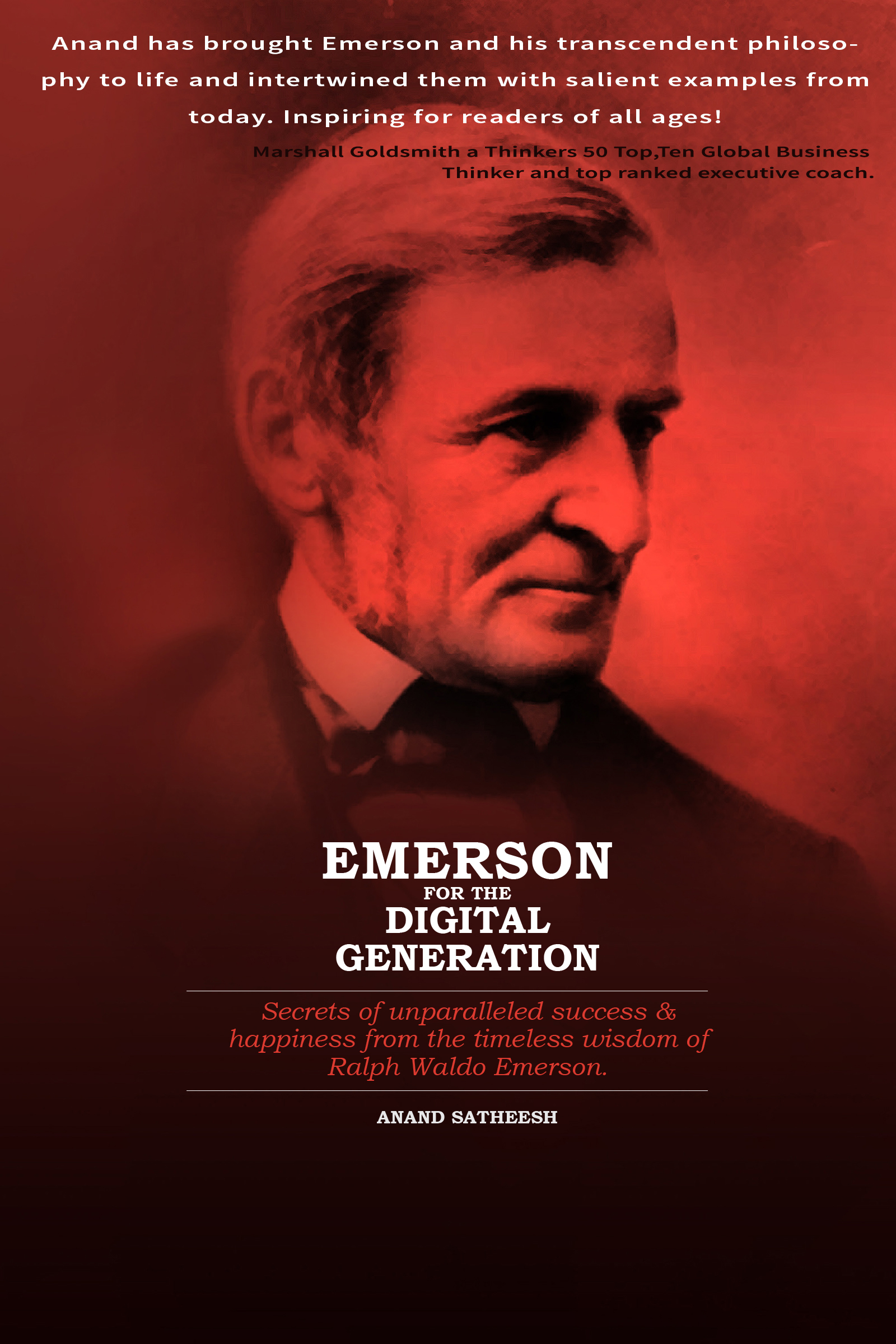 smashwords – emerson for the digital generation  secrets of the    emerson for the digital generation  secrets of the unparalleled success  amp  happiness from the timeless wisdom of ralph waldo emerson