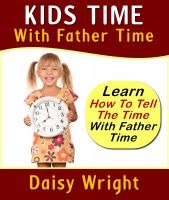 Full Moon Publishing - Kids Time With Father Time - Learn How To Tell The Time With Father Time