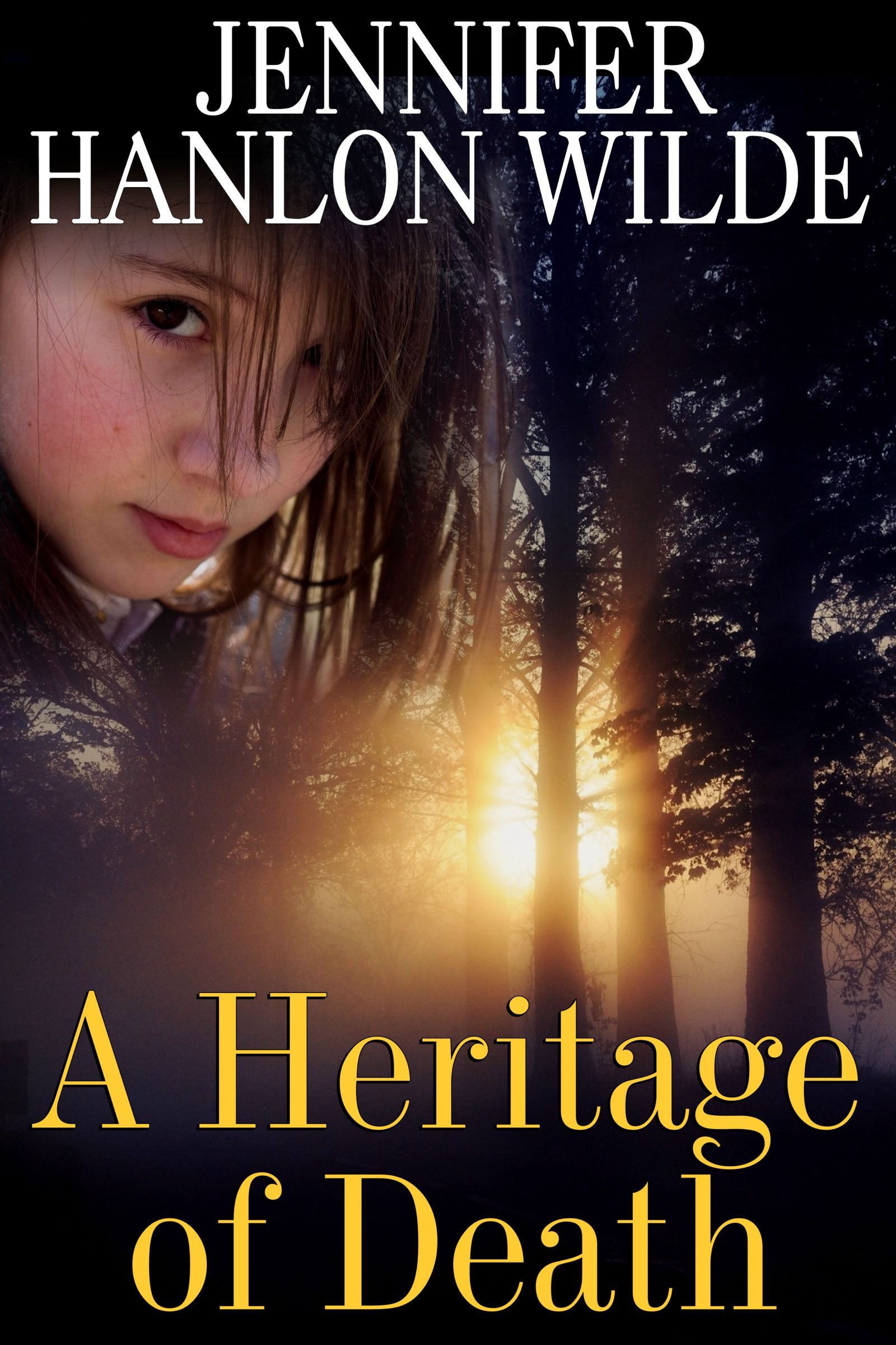 A Heritage of Death, an Ebook by Jennifer Hanlon-Wilde