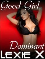Lexie X - Good Girl, Dominant