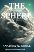 The Sphere by Anathea N. Krrill