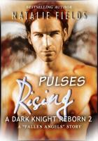 Natalie Fields - Pulses Rising: A Dark Knight Reborn 2