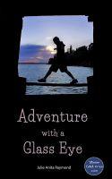 Julie Anita Raymond - Adventure With a Glass Eye