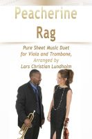 Pure Sheet Music - Peacherine Rag Pure Sheet Music Duet for Viola and Trombone, Arranged by Lars Christian Lundholm