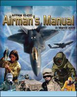 Progressive Management - 21st Century U.S. Military Manuals: U.S. Air Force Airman's Manual - Survival Skills, NBC Protective Equipment, IEDs, Terrorism, Security, Weapons, Staying Ready, Convoy Procedures