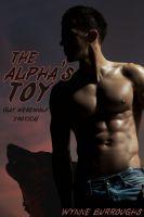Wynne Burroughs - The Alpha's Toy (Gay Werewolf Erotica)