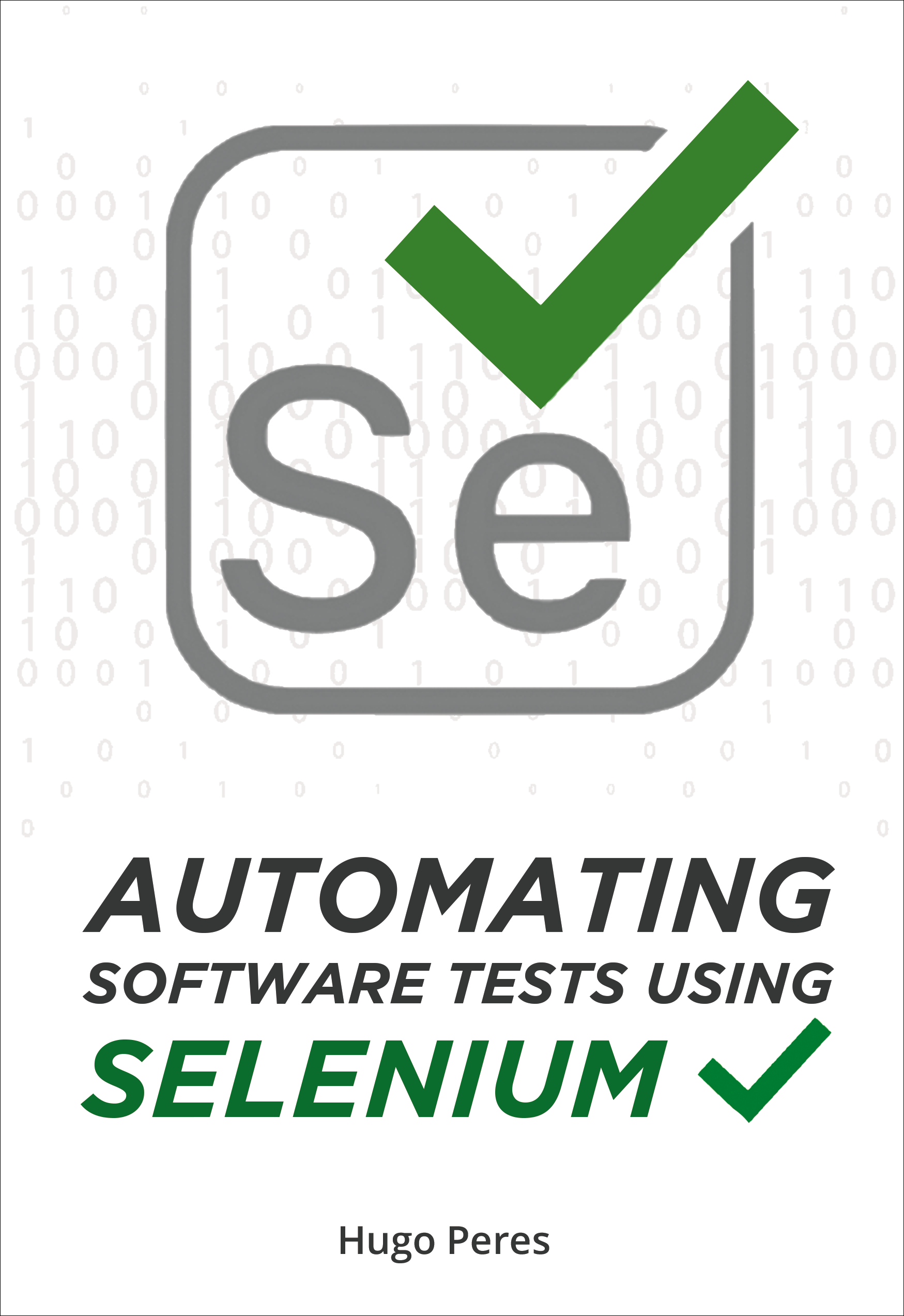 Automating Software Tests Using Selenium, an Ebook by Hugo Peres