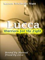 Karen Michelle Nutt - Lucca: Warriors for the Light