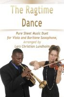 Pure Sheet Music - The Ragtime Dance Pure Sheet Music Duet for Viola and Baritone Saxophone, Arranged by Lars Christian Lundholm
