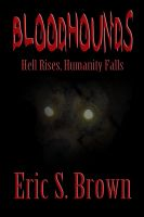 Eric S. Brown - Bloodhounds: Hell Rises, Humanity Falls