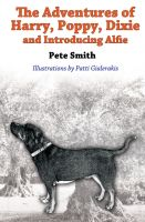 Pete Smith - The Adventures of Harry, Poppy, Dixie and introducing Alfie