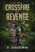 In the Crossfire of Revenge by H. Schussman