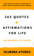 365 Quotes and Affirmations for Life: An Antidote to Chaos by Ayodeji Oluboba