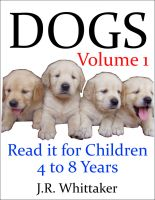 J. R. Whittaker - Dogs (Read it book for Children 4 to 8 years)