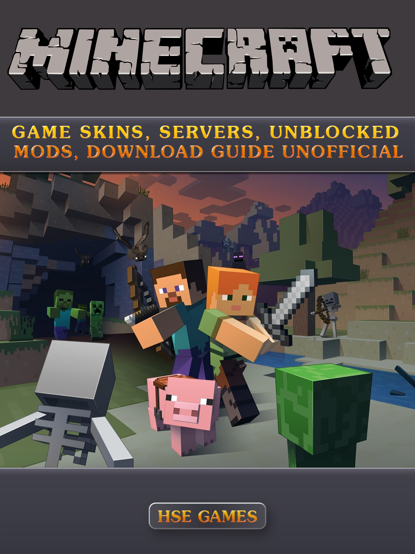 Minecraft Game Skins, Servers, Unblocked Mods, Download Guide Unofficial,  an Ebook by The Yuw